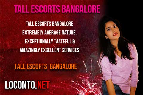 Tall Escorts Bangalore